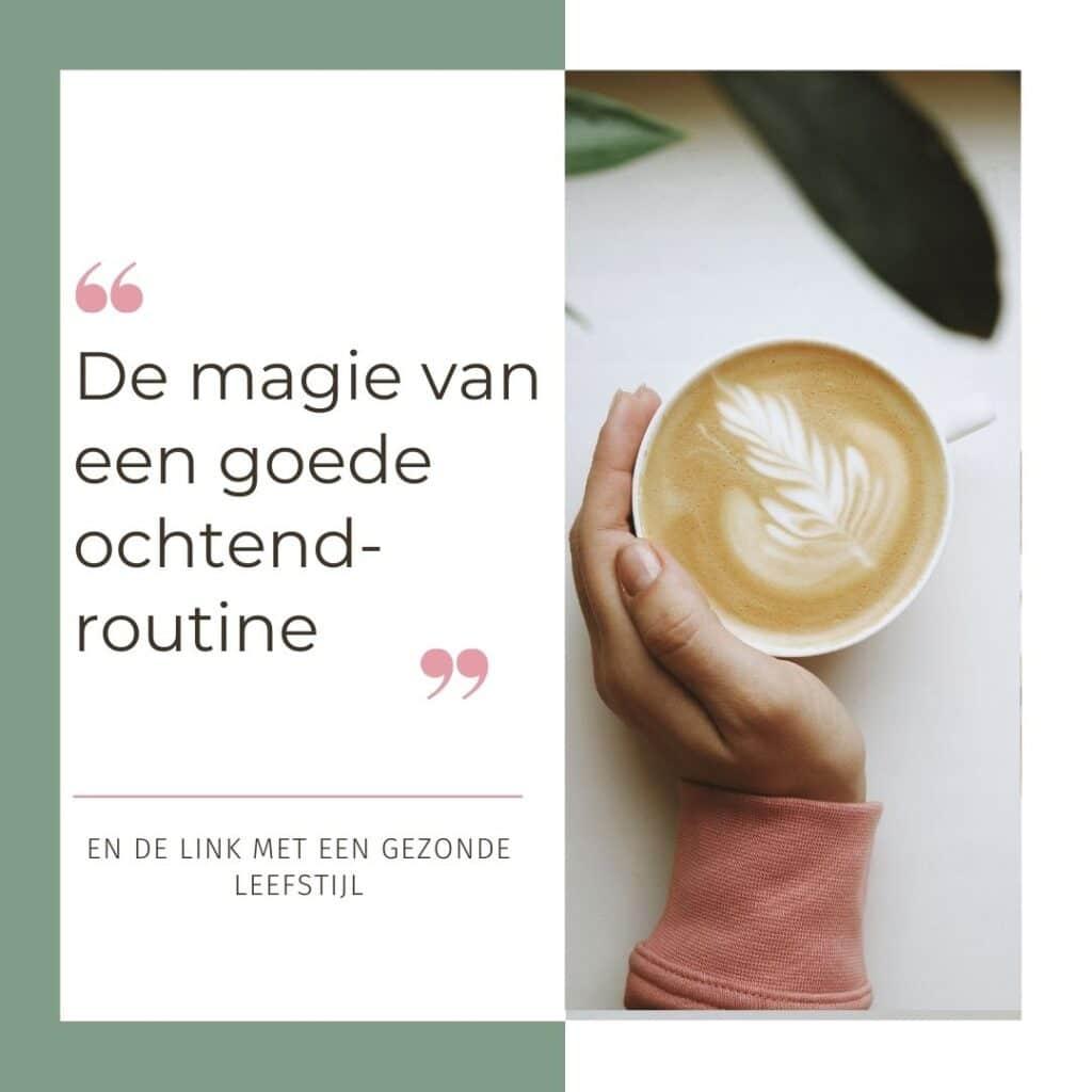 de magie van een goede ochtendroutine